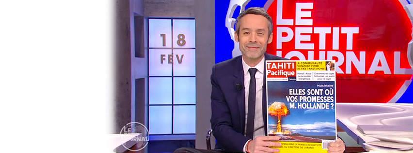 En plein direct le 18 février, alors que François Hollande est en visite en Polynésie, Yann Barthès brandit une Une du Tahiti Pacifique ©Facebook Tahiti Pacifique