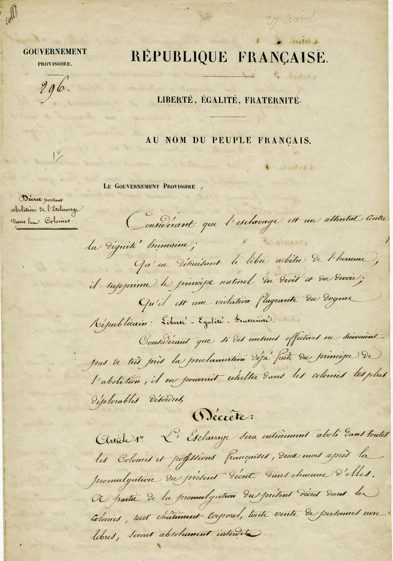 Cote : BB/30/1125/A/296 Analyse/description : Décret du gouvernement provisoire sur l'abolition définitive de l'esclavage dans les colonies. Fait à Paris. Ms original signé. 3 pages Précision de la vue : Page 1