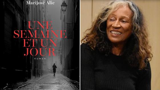 Avec « Une semaine et un jour », la journaliste Marijosé Alie s'installe définitivement au premier plan dans le paysage de la littérature francophone
