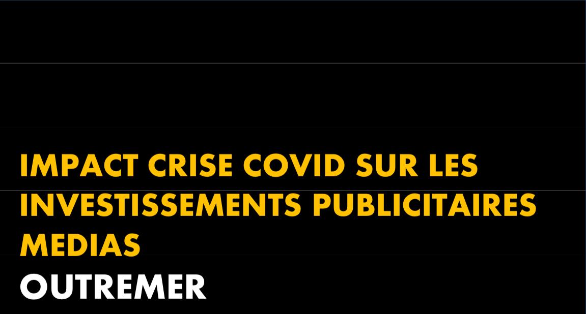 Covid-19 : Les investissements publicitaires en nette baisse dans les médias Outre-mer