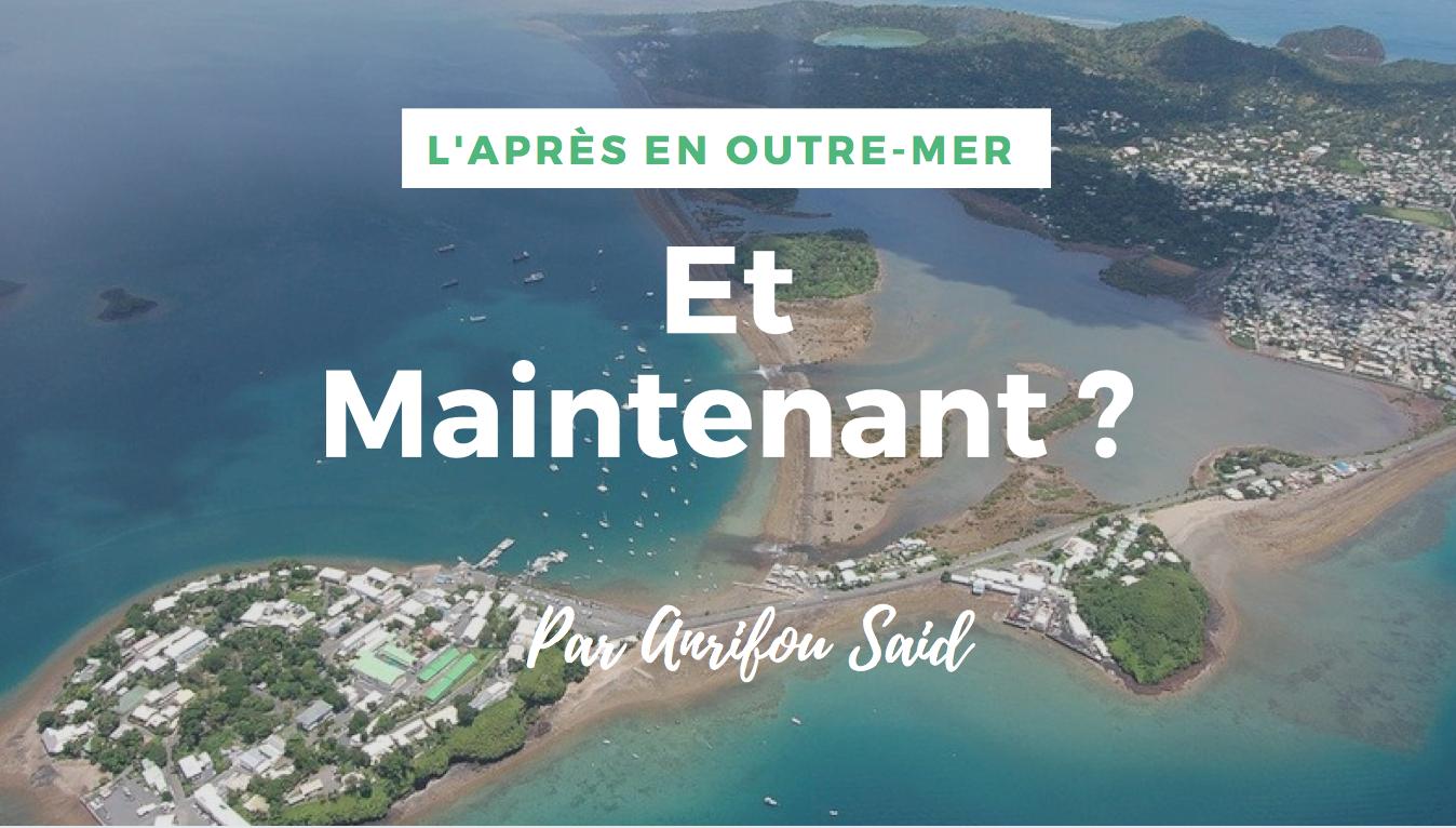 L'Après en Outre-mer : Et maintenant ? par Anrifou Said, responsable d'une agence d'intérim à Mayotte