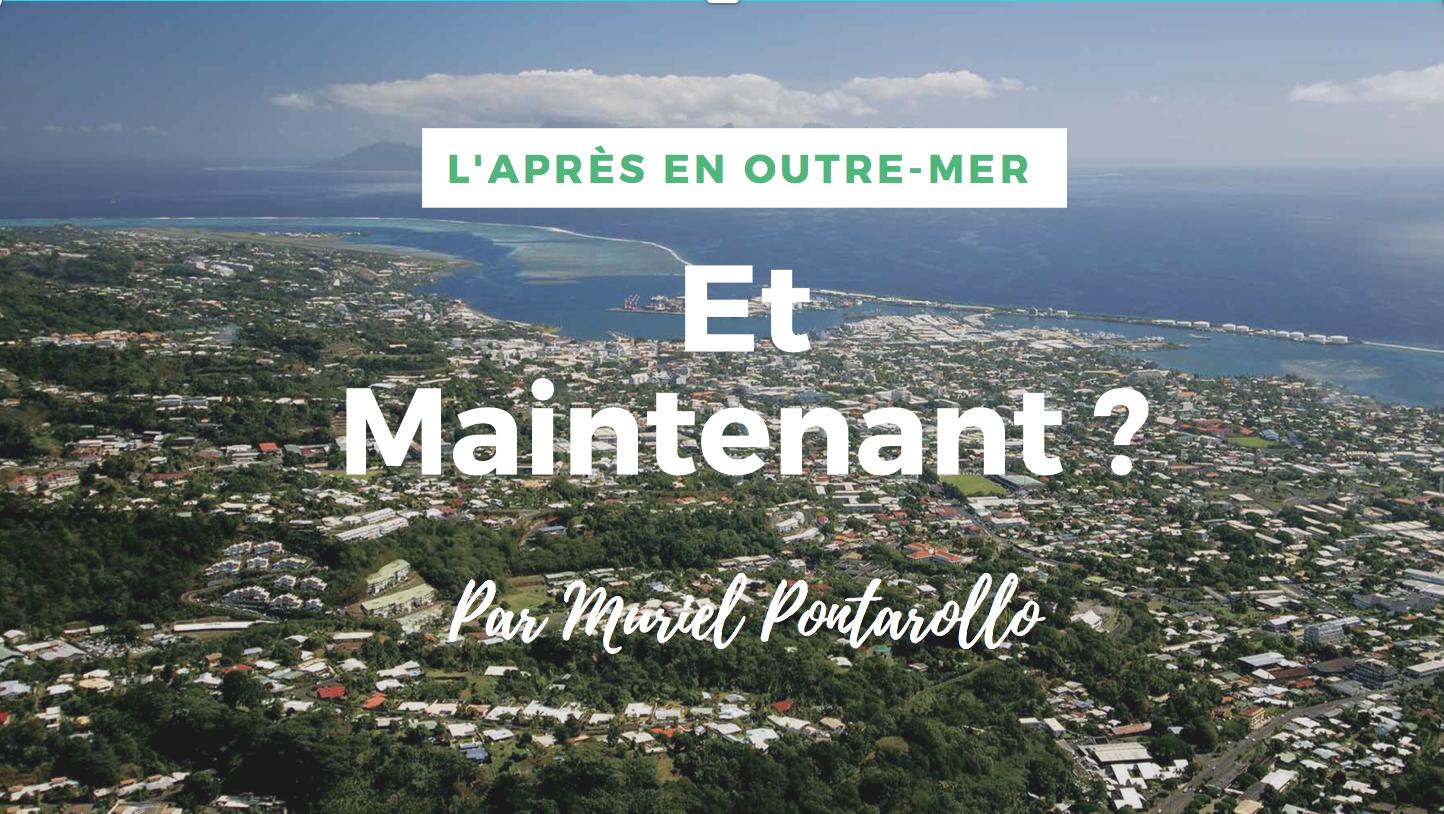 L'Après en Outre-mer : Et maintenant ? par Muriel Pontarollo, Déléguée générale de La French Tech Polynésie