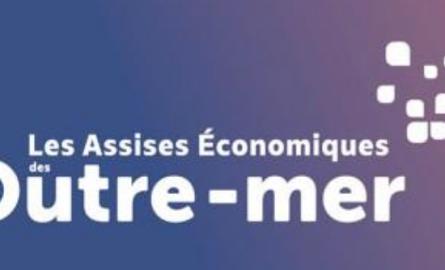 Le programme des Assises Economiques des Outre-mer dévoilé